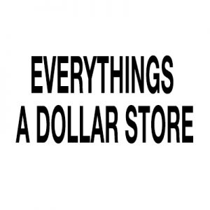 Everythings a Dollar Store